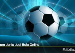 Beragam Jenis Judi Bola Online