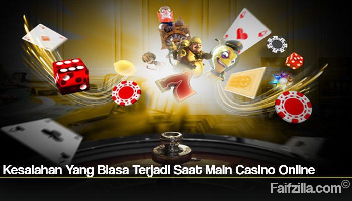 Kesalahan Yang Biasa Terjadi Saat Main Casino Online