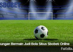 Keuntungan Bermain Judi Bola Situs Sbobet Online