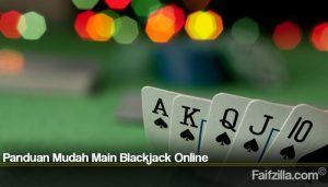 Panduan Mudah Main Blackjack Online