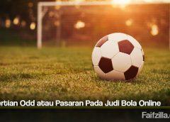 Pengertian Odd atau Pasaran Pada Judi Bola Online