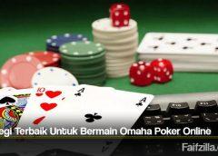 Strategi Terbaik Untuk Bermain Omaha Poker Online
