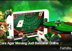 Tata Cara Agar Menang Judi Baccarat Online