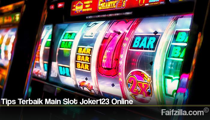 Tips Terbaik Main Slot Joker123 Online