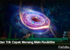 Tips dan Trik Cepat Menang Main Roulette