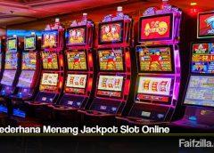 Trik Sederhana Menang Jackpot Slot Online