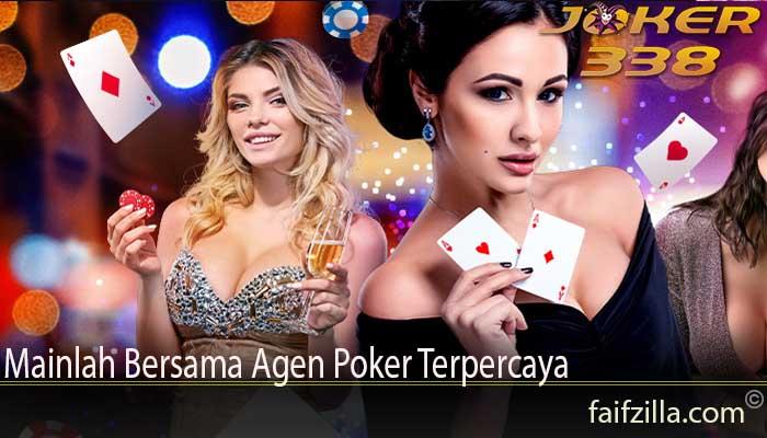 Mainlah Bersama Agen Poker Terpercaya