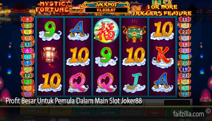 Profit Besar Untuk Pemula Dalam Main Slot Joker88